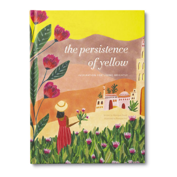 The Persistence of Yellow is a book about Inspiration for Living Brightly